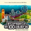 Este Lunes Se Anuncian Los Ganadores de Antofagasta en 100 Palabras